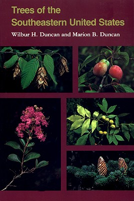 Trees of the Southeastern United States By Duncan, Wilbur H.